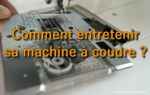 comment entretenir sa machine a coudre