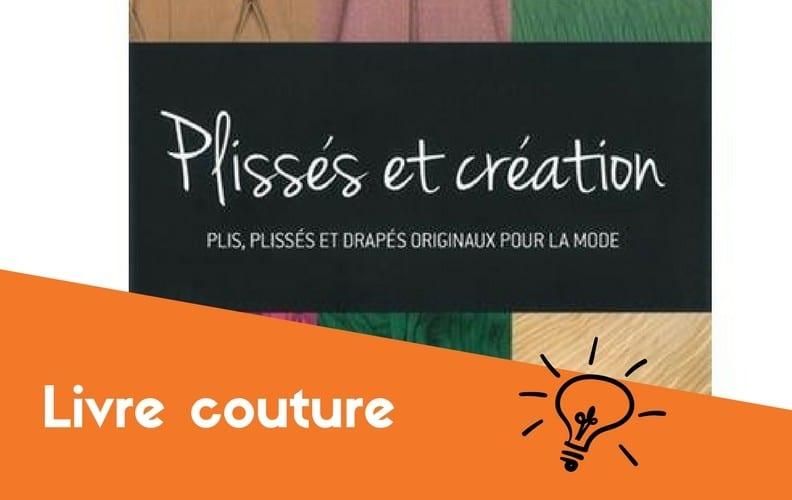 Livre couture plisses et creations